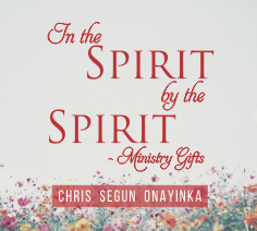 In the Spirit by the Spirit – Ministry Gifts