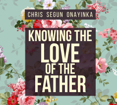 Knowing the Love of the Father
