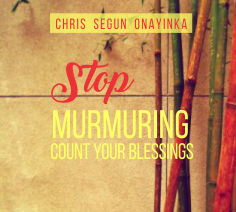 Stop murmuring Count your blessings